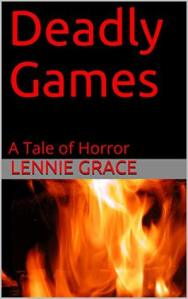 Deadly Games by Lennie Grace